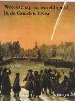 Wetenschap en wereldbeeld in de gouden eeuw / E. Jorink