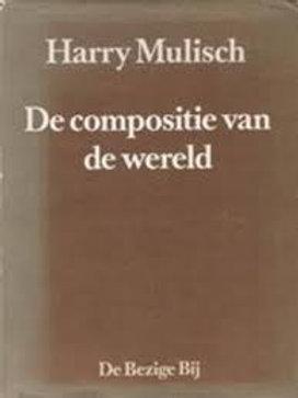 De compositie van de wereld / Harry Mulisch