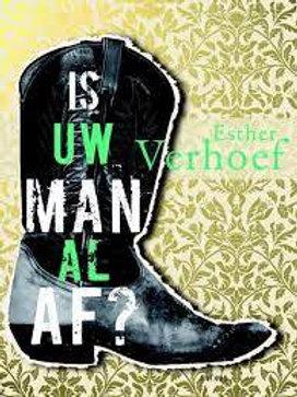 Is uw man al af? / Esther Verhoef