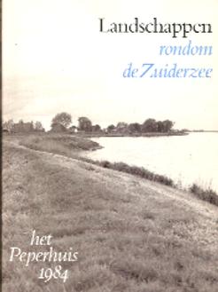 Landschappen rondom de Zuiderzee /P. Kelder