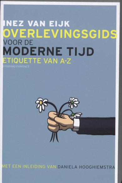 Overlevingsgids voor de moderne tijd / I. van Eijk