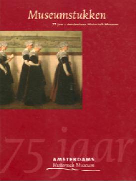 Museumstukken : 75 jaar - Amsterdams Historisch Museum