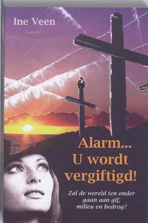 Alarm.. U wordt vergiftigd! / I. Veen