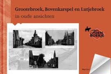 Grootebroek, Bovenkarspel en Lutjebroek in oude ansichten / M. Reus