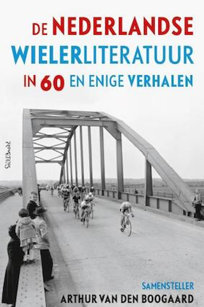 De Nederlandse wielerliteratuur / A. Van den Boogaard