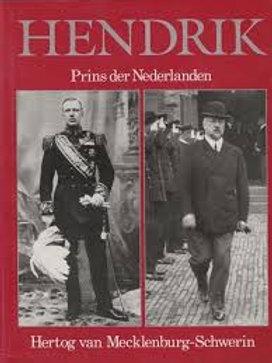 Hendrik. Prins der Nederlanden./ J. de Jonge