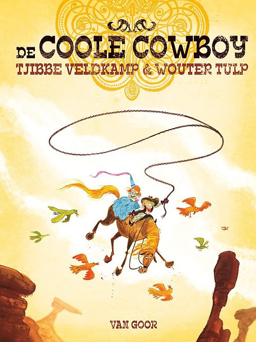 The coole cowboy / T. Veldkamp & W. Tulp