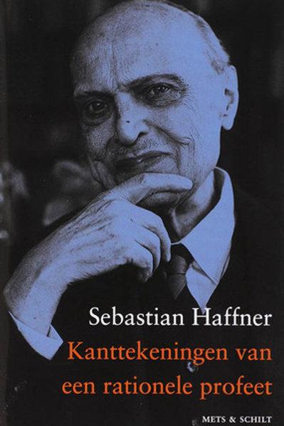 Kanttekeningen van een rationele profeet / S. Haffner