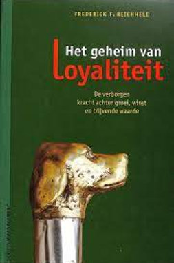 Het geheim van loyaliteit / F. F. Reichheld