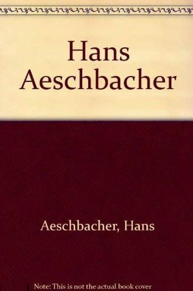 Hans Aeschbacher / H. Aeschacher