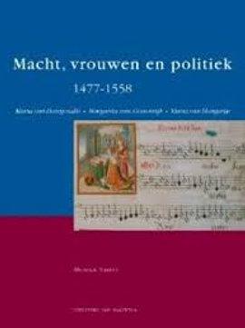 Macht,vrouwen en politiek1477-1558 / M. Triest.