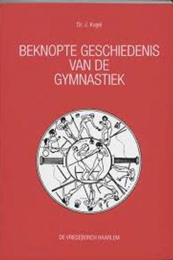 Geschiedenis van de gymnastiek / J. Kugel