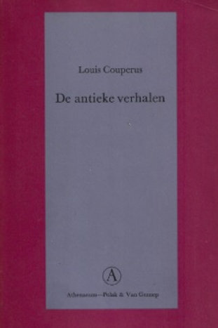 De antieke verhalen / Louis Couperus
