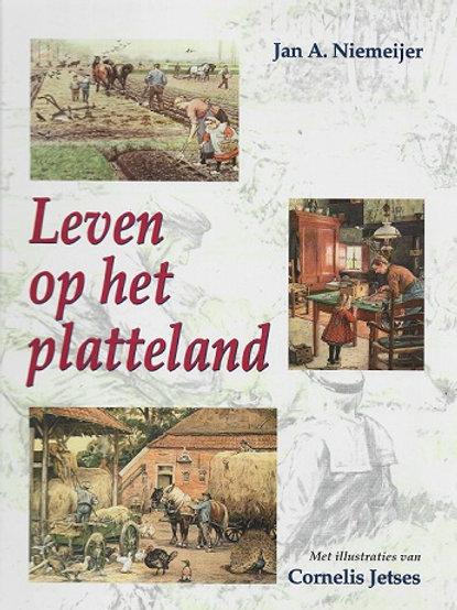 Leven op het platteland / J. A. Niemeijer.