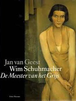 Wim Schuhmacher De meester van het grijs./ J. van Geest