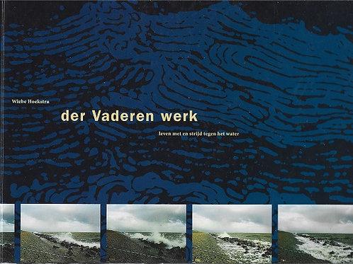 Der vaderen werk / W. Hoekstra