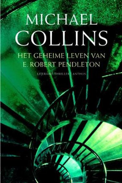 Het geheime leven van E. Robert Pendleton / M. Collins