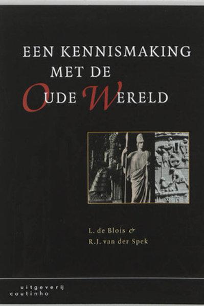 Een kennismaking met de oude wereld / L. de Blios R. van der Spek