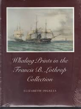 Whaling prints in the Francis B. Lothrop collection / E. Ingalls