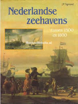 Nederlandse zeehavens tussen 1500 en 1800 / J. P. Sigmond