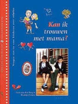 Kan ik trouwen met mama? / L. van den Berg