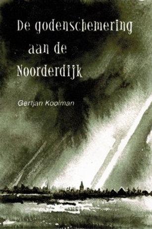 De godenschemering aan de Noorderdijk / G. Kooiman