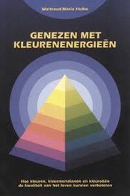 Genezen met kleurenenergieen / W-M. Hulke