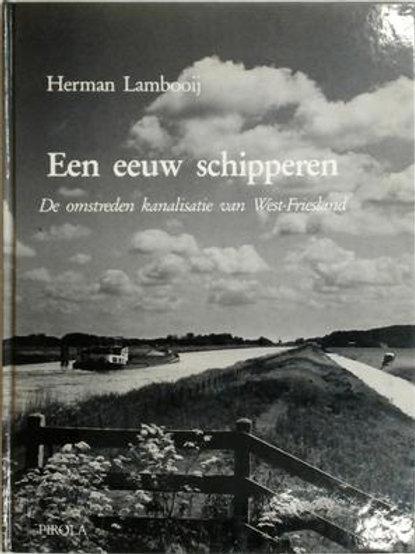 Een eeuw schipperen / H. Lambooij