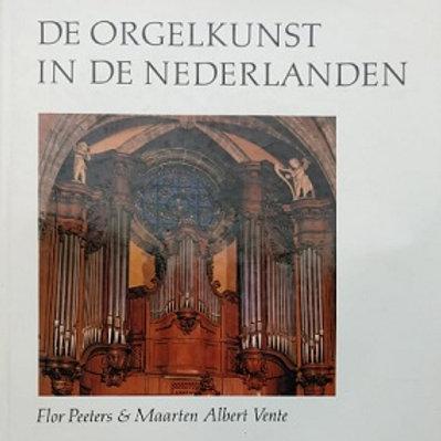 De orgelkunst in de Nederlanden / F. Peeters & M. A. Vente