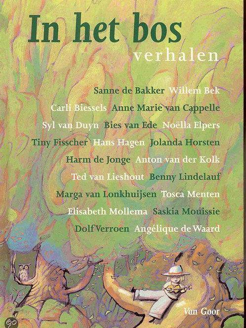 In het bos  / S. de Bakker, W. Bek o.a.