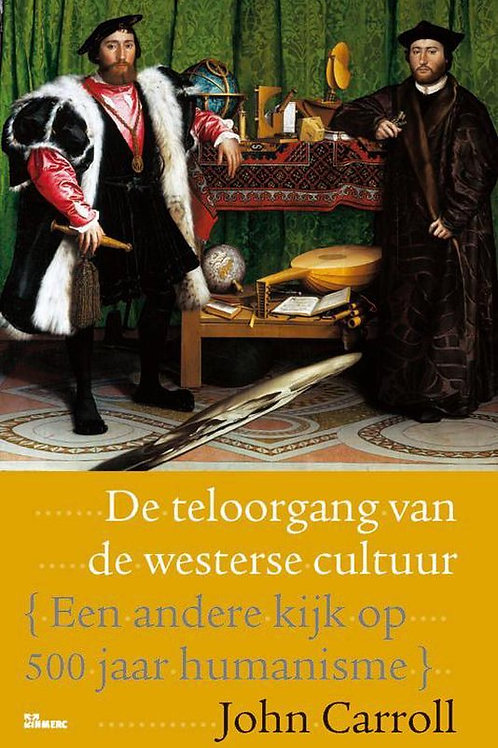 De teloorgang van de Westerse cultuur / J. Carroll