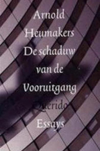 De schaduw van de Vooruitgang / A. Heumakers