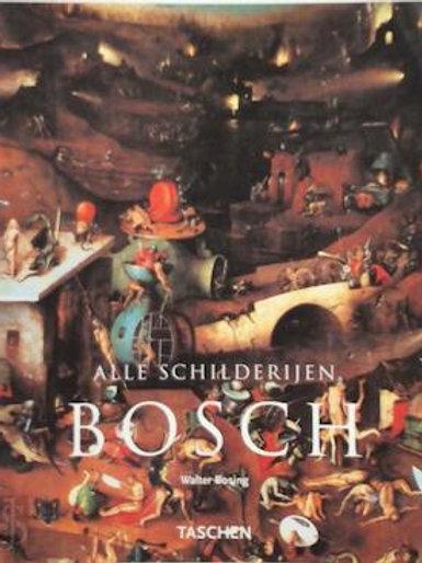 Alle schilderijen Bosch / W. Bosing