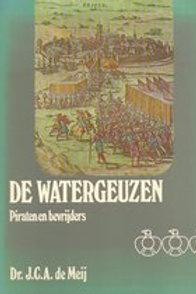 De watergeuzen : piraten en bevrijders / J.C.A. de Meij