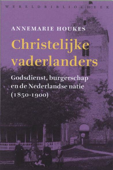 Christelijke vaderlanders / A. Houkes