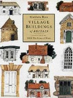Village Buildings of Britain./ M. Rice