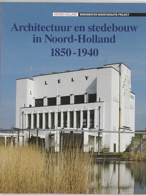 Architectuur en stedebouw in Noord-Holland 1850-1940