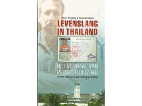 Levenslang in Thailand / P. Ruijzing & Hde Kleine