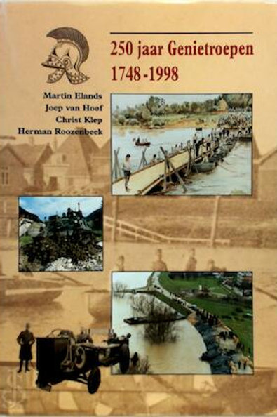 250 Genietroepen 1748-1998.  / M. Elands o.a.
