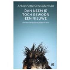 Dan neem je toch gewoon een nieuwe / A. Scheulderman