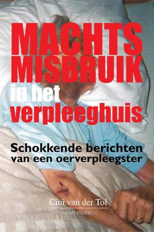 Machtsmisbruik in het verpleeghuis / C. van der Tol