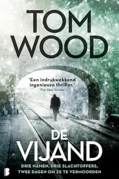 De vijand / Tom Wood
