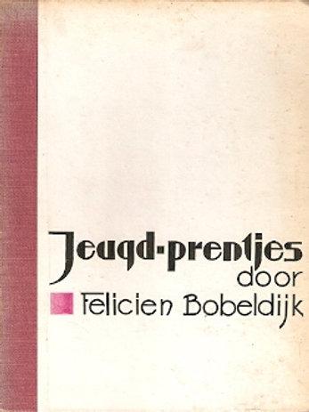 Jeugd-prentjes / Felicien Bobeldijk