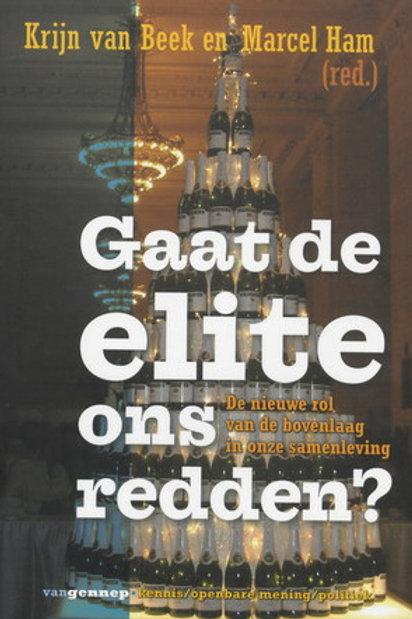 Gaat de elite ons redden? / K. van Beek M. Ham