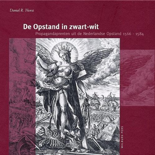 De opstand in zwart/wit / D. R. Horst