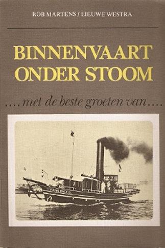 Binnenvaart onder stoom, met de beste groeten van / R. Martens