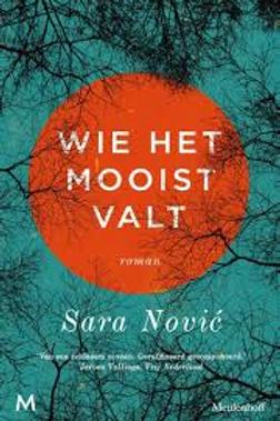 Wie het mooist valt / Sara Nović