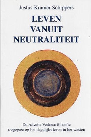 Leven vanuit neutraliteit / J. Kramer Schippers