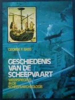 Geschiedenis van de scheepvaart / G. F. Bass
