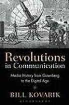 Revolutions in Communication. / B. Kovarik.